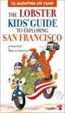 img - for The Lobster Kids' Guide to Exploring San Francisco by David Cole, Mary Lee Trees Cole (2001) Paperback book / textbook / text book