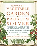 img - for Rodale's Vegetable Garden Problem Solver: The Best and Latest Advice for Beating Pests, Diseases, and Weeds and Staying a Step Ahead of Trouble in the Garden book / textbook / text book