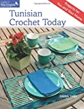 img - for Tunisian Crochet Today: Projects for You and Your Home book / textbook / text book