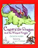 Ogden Nash Custard the Dragon and the Wicked Knight (Library of Nations)