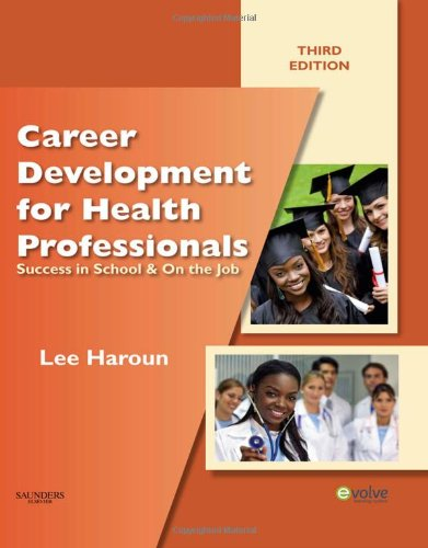 Career Development For Health Professionals: Success In School & On The Job, 3E