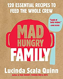 Book Cover: Mad Hungry Family: 120 Essential Recipes to Feed the Whole Crew