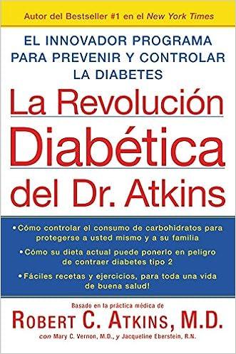 La Revolucion Diabetica del Dr. Atkins: El Innovador Programa para Prevenir y Controlar la Diabetes (Spanish Edition) written by Robert C. Atkins