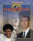 Famous Texans (Spotlight on Texas)