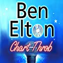 Chart Throb (       UNABRIDGED) by Ben Elton Narrated by Glen McCready