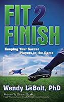 Fit 2 Finish: Keeping Your Soccer Players in the Game
