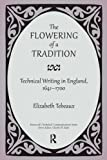 img - for The Flowering of a Tradition: Technical Writing in England, 1641-1700 (Baywood's Technical Communications) book / textbook / text book