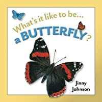 A Butterfly? (What's It Like to Be...)