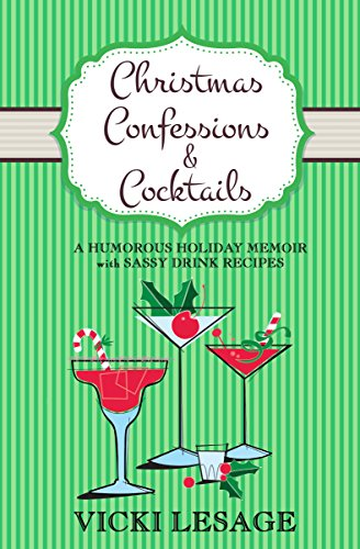 Christmas Confessions & Cocktails by Vicki Lesage
