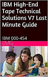IBM High-End Tape Technical Solutions V7 Last Minute Guide- IBM 000-454