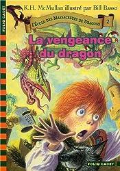L'Ecole des massacreurs de dragons, tome 2 : La Vengeance du dragon