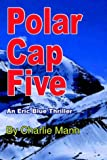 img - for Polar Cap Five by Charlie Mann (2004-09-01) book / textbook / text book