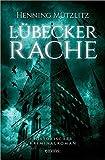 Henning M�tzlitz: L�becker Rache (Historischer Kriminalroman)