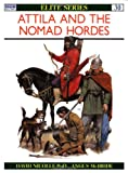 Attila and the Nomad Hordes (Elite) (0850459966) by Nicolle, David