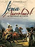 Iéna Auerstaedt : Le Triomphe de l'Aigle