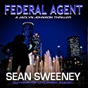 Federal Agent: A Thriller Audiobook by Sean Sweeney Narrated by Laura Jennings