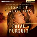 Fatal Pursuit Audiobook by Elisabeth Naughton Narrated by Hillary Huber