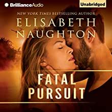 Fatal Pursuit (       UNABRIDGED) by Elisabeth Naughton Narrated by Hillary Huber
