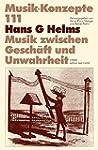 Hans G Helms. Musik zwischen Geschäft...