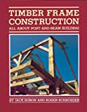 Timber Frame Construction: All About Post and Beam Building - 0882663658