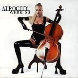 Atrocity Werk 80