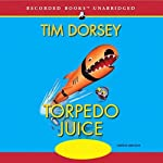 Torpedo Juice (       UNABRIDGED) by Tim Dorsey Narrated by George Wilson