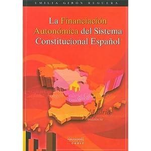 La Financiacion Autonomica En El Sistema Constitucional Espanol (Spanish Edition) Emilia Giron Reguera