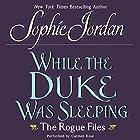 While the Duke Was Sleeping: The Rogue Files Hörbuch von Sophie Jordan Gesprochen von: Carmen Rose