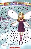 Heather the Violet Fairy (Rainbow Magic #7)