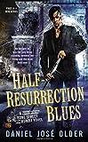 Half-Resurrection Blues: A Bone Street Rumba Novel