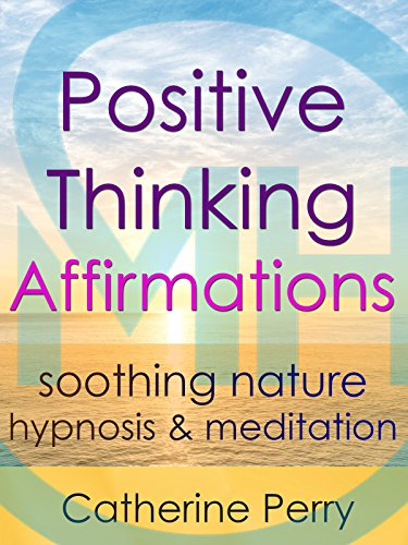Positive Thinking Powerful Affirmations: Transform Your Life with Soothing Nature Hypnosis & Meditation