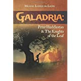 Galadria: Peter Huddleston & The Knights of the Leaf (The Galadria Fantasy Trilogy)