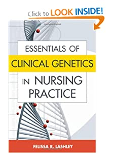 Essentials of Clinical Genetics in Nursing Practice Felissa R. Lashley