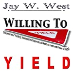 Willing to Yield | Jay West