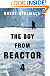 The Boy from Reactor 4 (The Nadia Tes...