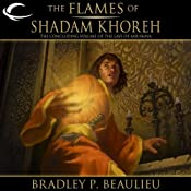 The Flames of Shadam Khoreh: The Lays of Anuskaya, Book 3 | Bradley P. Beaulieu