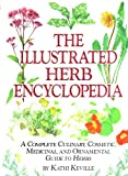 img - for Illustrated Herb Encyclopedia: A Complete Culinary, Cosmetic, Medicinal, and Ornamental Guide to Herbs book / textbook / text book