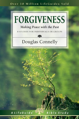 Forgiveness: Making Peace with the Past (Lifeguide Bible Studies)