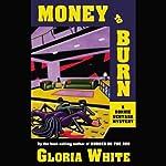Money to Burn: A Ronnie Ventana Mystery | Gloria White