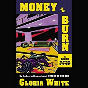 Money to Burn: A Ronnie Ventana Mystery | [Gloria White]