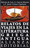 img - for Relatos de viajes en la literatura griega antigua / Tales of Trips in the Ancient Greek Literature (Spanish Edition) book / textbook / text book