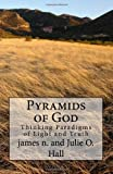 Pyramids of God: Thinking Paradigms of Light and Truth