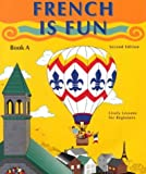 img - for French Is Fun: Book A by Gail Stein (1997-01-04) book / textbook / text book