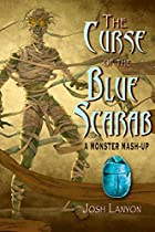 THE CURSE OF THE BLUE SCARAB: A MONSTER MASH-UP