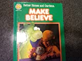 Make Believe (Better Homes and Gardens)
