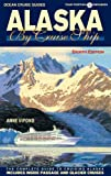Alaska By Cruise Ship - 8th Edition: The Complete Guide to Cruising Alaska