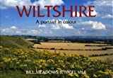 img - for Wiltshire - A Portrait in Colour (County Portrait) by Bill Meadows (2003-10-30) book / textbook / text book