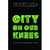 City on Our Knees ~ Tobymac