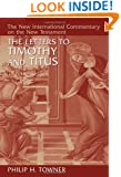 The Letters to Timothy and Titus (The New International Commentary on the New Testament)