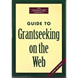 Guide to Grantseeking on the Web (The Foundation Center)
